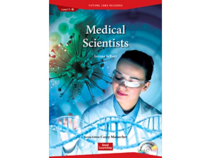 Medical Scientists  (+CD) Level 1