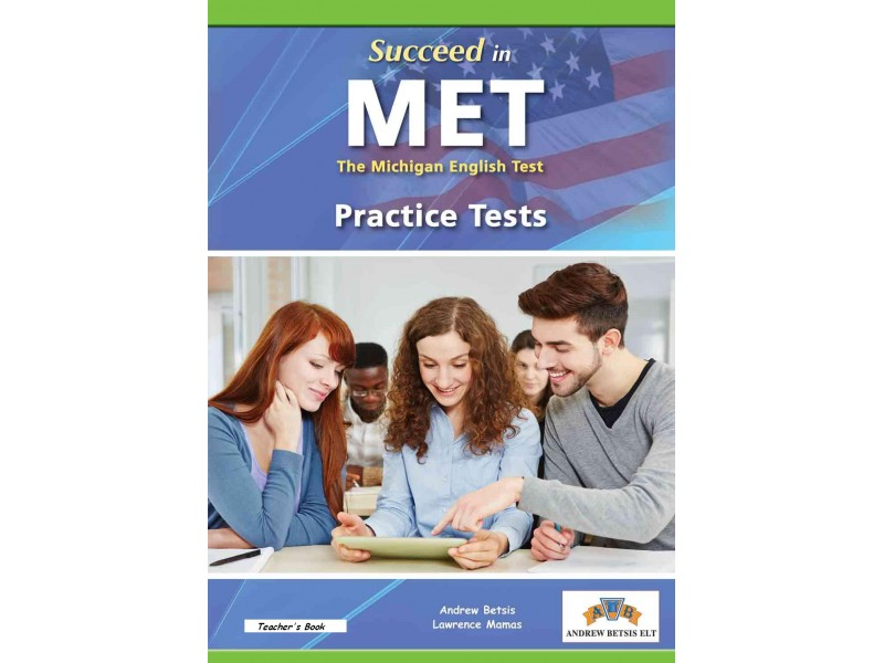 Succeed in MET (The Michigan English Test) - 8 TESTS Teacher's Book