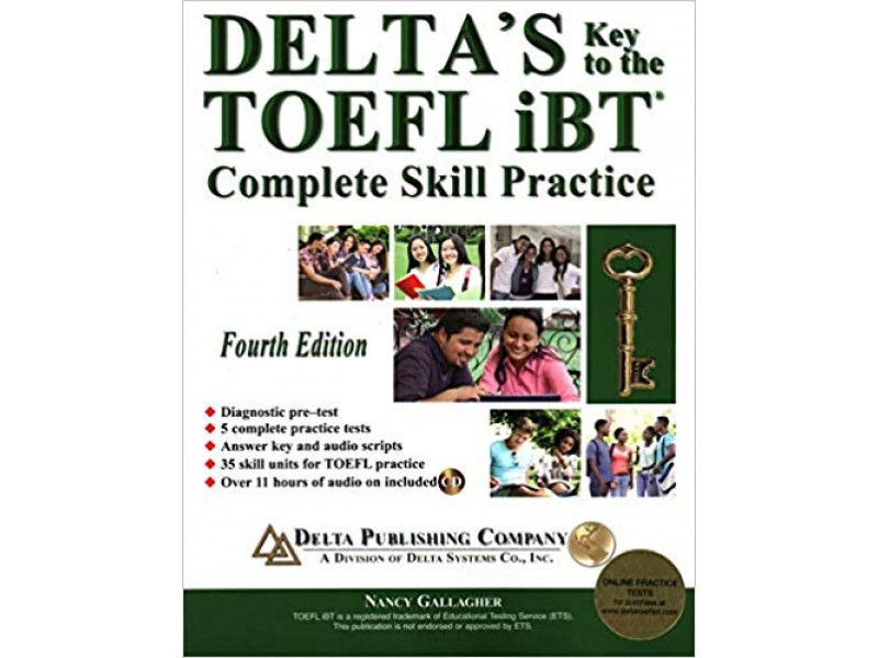 Delta's Key to the TOEFL iBT: Complete Skill Practice, Fourth Edition with MP3 CD