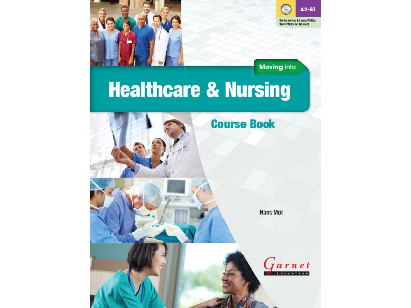 Moving into Healthcare and Nursing Course Book & Audio CDs