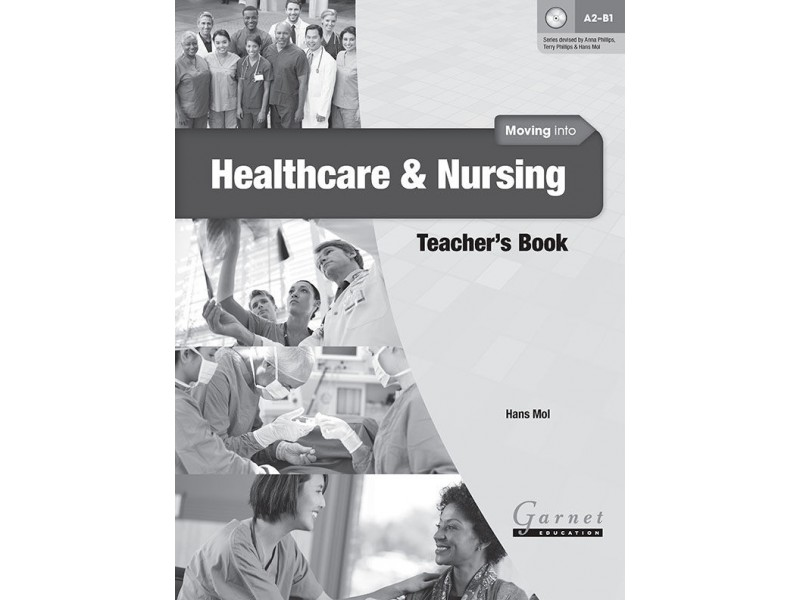 Moving into Healthcare and Nursing Teacher's Book