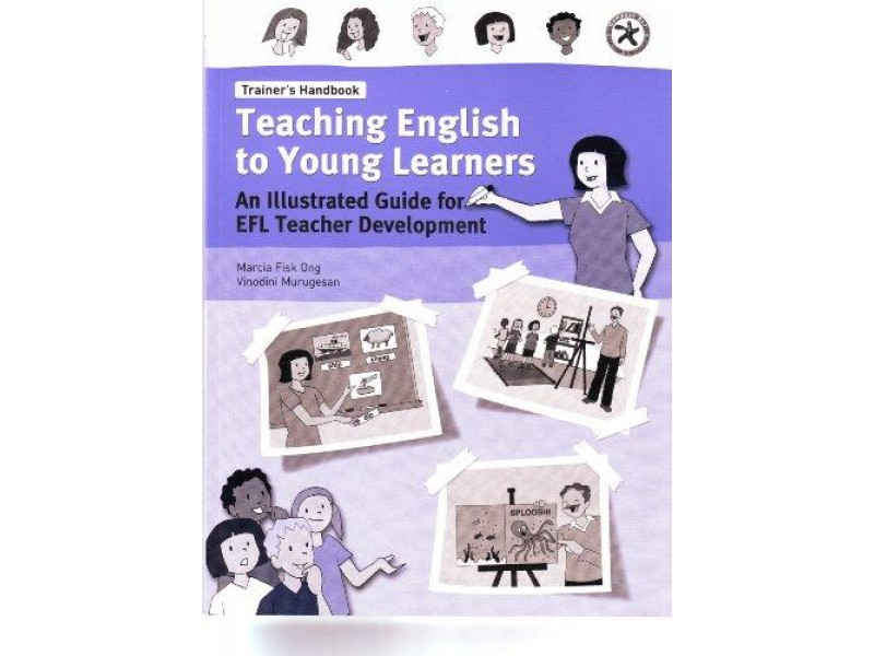 Teaching English to Young Learners:Trainer's Handbook