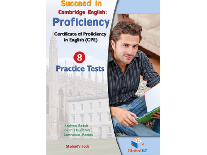 Succeed in Cambridge CPE -  2013 Format Practice Tests Student's book