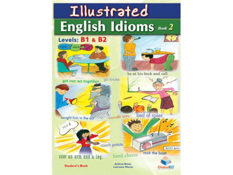 Illustrated Idioms - Levels: B1 & B2 - Book 2 - Student's book