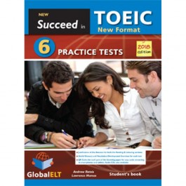 Succeed in TOEIC - NEW 2018 FORMAT - 6 Practice Tests - Self-Study Edition