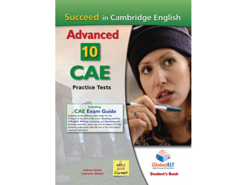 Succeed in Cambridge English Advanced - CAE - 10 Practice Tests - NEW 2015 FORMAT - Student's book