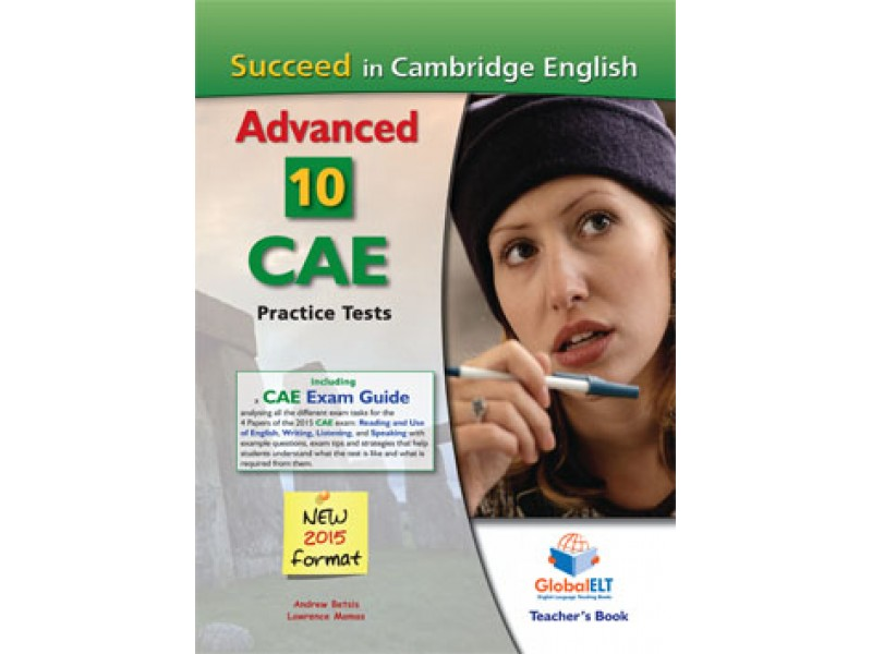 Succeed in Cambridge English Advanced - CAE - 10 Practice Tests - NEW 2015 FORMAT - Teacher's book