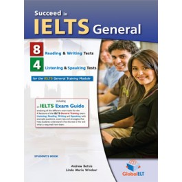 Succeed in IELTS General - 8 Reading & Writing  - 4 Listening & Speaking Practice Tests - Student's book