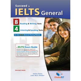 Succeed in IELTS General - 8 Reading & Writing  - 4 Listening & Speaking Practice Tests - Teacher's book