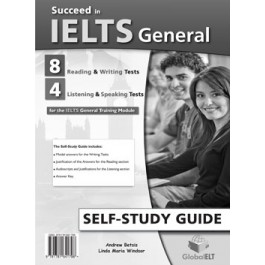 Succeed in IELTS General - 8 Reading & Writing  - 4 Listening & Speaking Practice Tests -Self-Study Edition