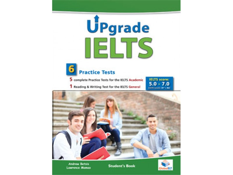 Upgrade IELTS - 5 Academic & 1 General  Practice Tests - Bands: 5,0 - 6.5 - Student's book