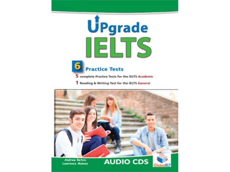 Upgrade IELTS - 5 Academic & 1 General  Practice Tests  - Bands: 5,0 - 6.5 - Audio MP3/CD
