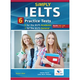 SiMPLY IELTS - 5 Academic & 1 General  Practice Tests  - Bands: 4,0 - 5.5 - Teacher's book