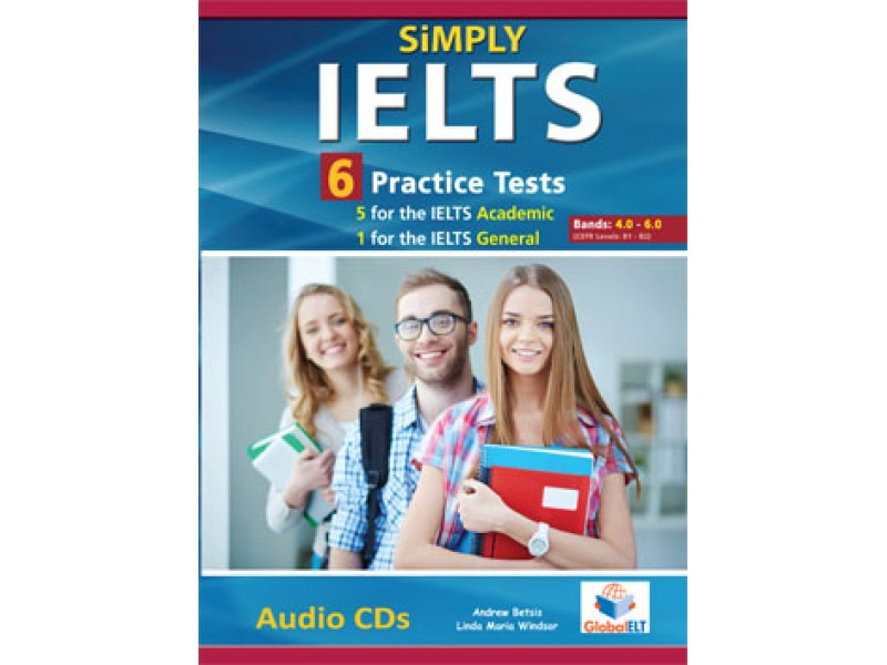 SiMPLY IELTS - 5 Academic & 1 General  Practice Tests  - Bands: 4,0 - 5.5 - Audio CDs