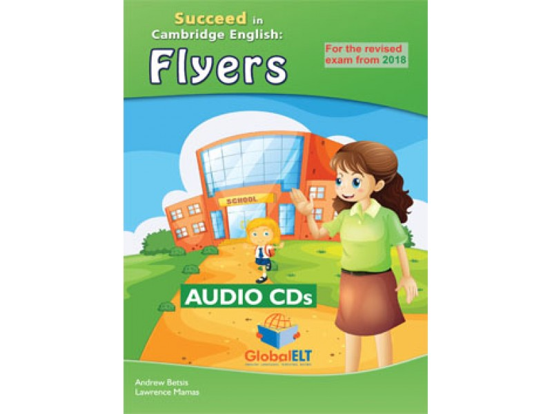 Cambridge YLE - Succeed in FLYERS - 2018 Format - 8 Practice Tests - Audio CDs
