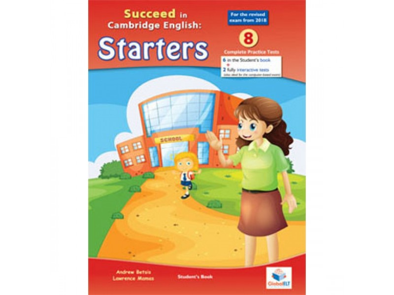 Cambridge YLE - Succeed in STARTERS - 2018 Format - 8 Practice Tests - Student's book