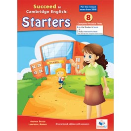 Cambridge YLE - Succeed in STARTERS - 2018 Format - 8 Practice Tests - Teacher's Overprinted book