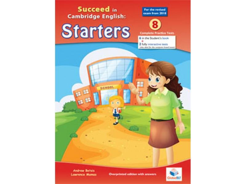 Cambridge YLE - Succeed in STARTERS - 2018 Format - 8 Practice Tests - Teacher's Overprinted book