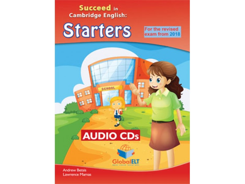Cambridge YLE - Succeed in STARTERS - 2018 Format - 8 Practice Tests - Audio CDs
