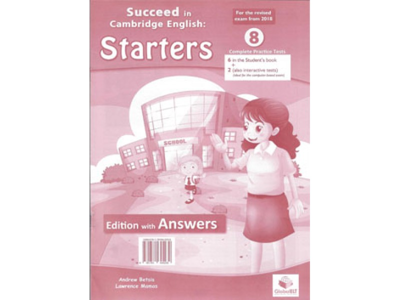 Cambridge YLE - Succeed in STARTERS - 2018 Format - 8 Practice Tests - Self Study Edition