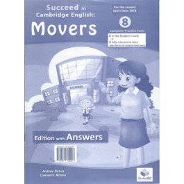 Cambridge YLE - Succeed in MOVERS - 2018 Format - 8 Practice Tests - Self Study Edition