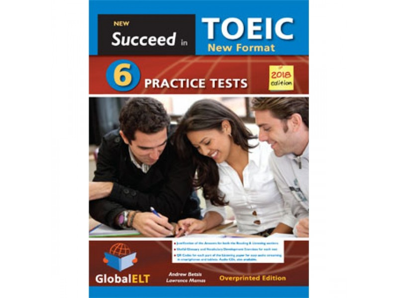 Succeed in TOEIC - NEW 2018 FORMAT - 6 Practice Tests - Overprinted Edition with Answers