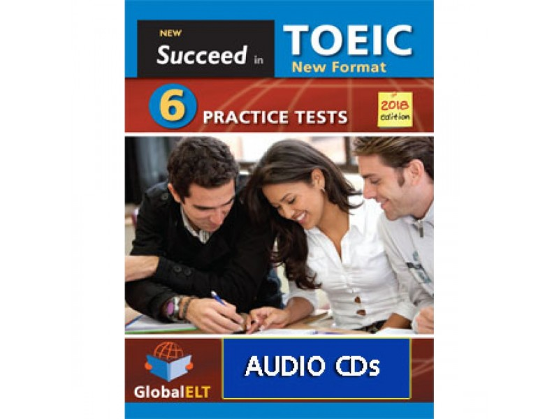 Succeed in TOEIC - NEW 2018 FORMAT - 6 Practice Tests - Audio CDs