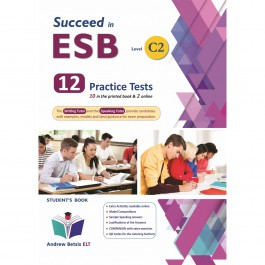 Succeed in ESB C2 - NEW 2021 Edition (10+2 Practice Tests) - Self Study Edition
