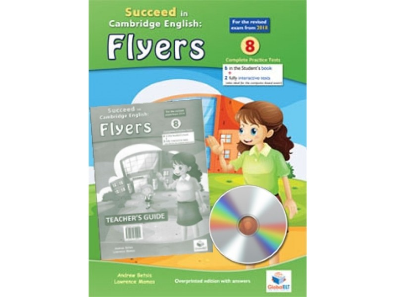 Cambridge YLE - Succeed in FLYERS - 2018 Format - 8 Practice Tests - Self Study Edition
