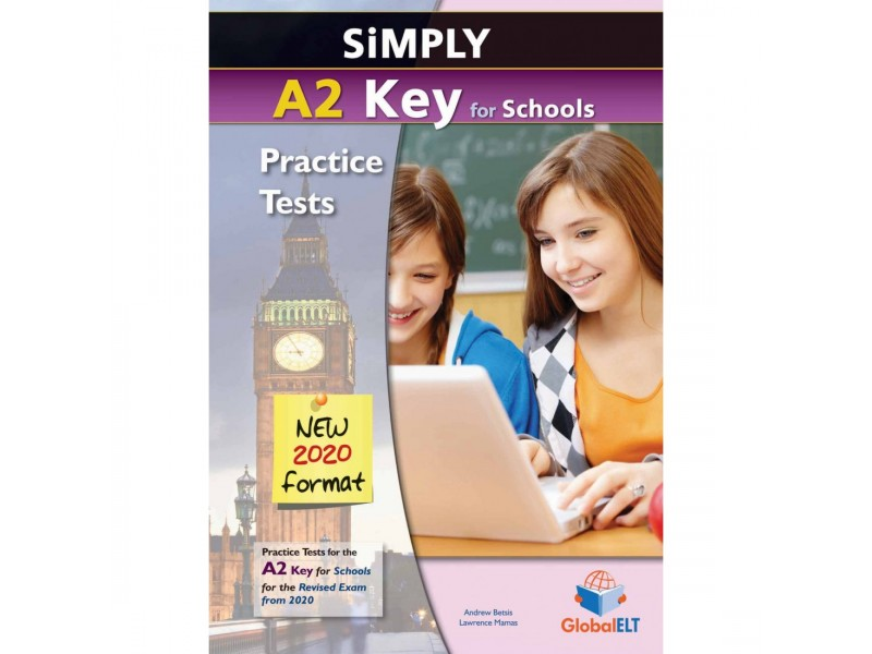 Simply A2 Key for Schools - 8 Practice Tests for the Revised Exam from 2020 - Student's book