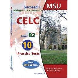 Succeed in MSU - CELC B2 - 10 Practice Tests Self Study Edition