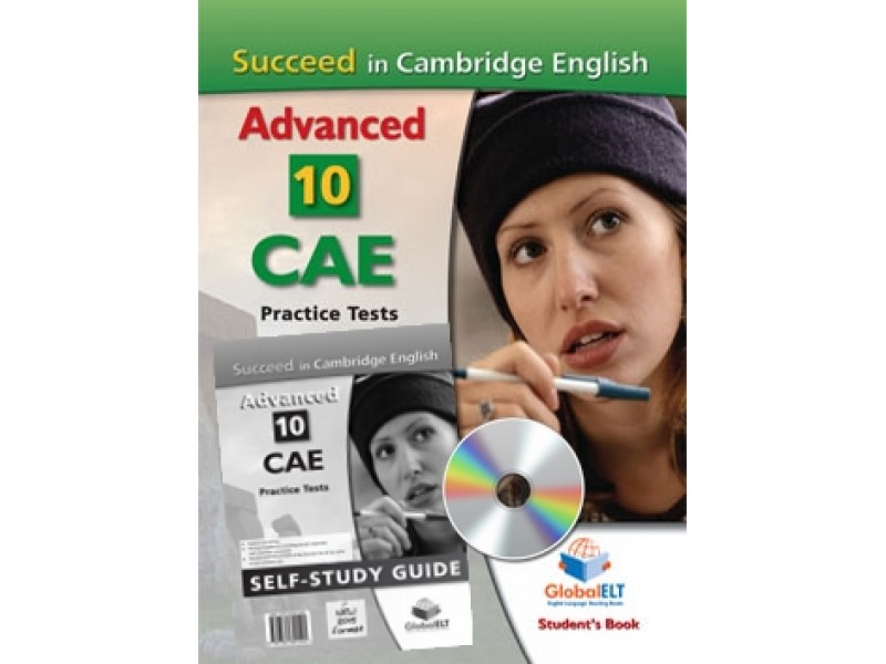 Succeed in Cambridge English Advanced - CAE - 10 Practice Tests - NEW 2015 FORMAT - Self-Study Edition