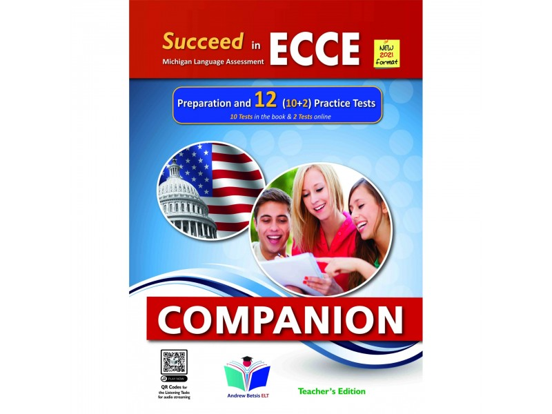 Succeed in ECCE Michigan Language Assessment NEW 2021 Format (10+2) Practice Tests - Companion Teacher's Edition