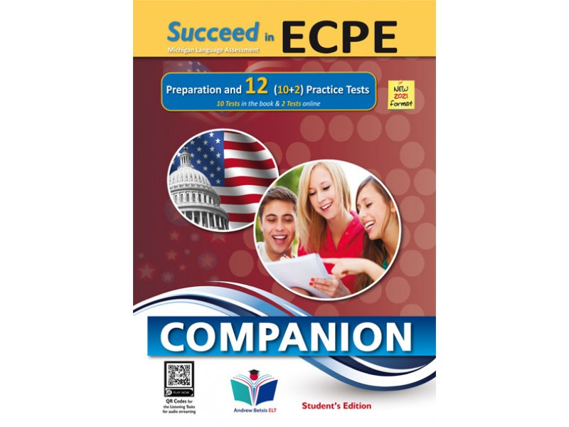Succeed in ECPE Michigan Language Assessment NEW 2021 Format (10+2) Practice Tests - Companion Student's Edition