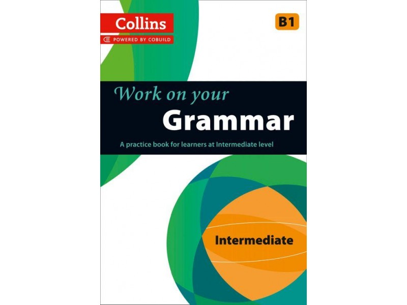 Work on your Grammar - B1